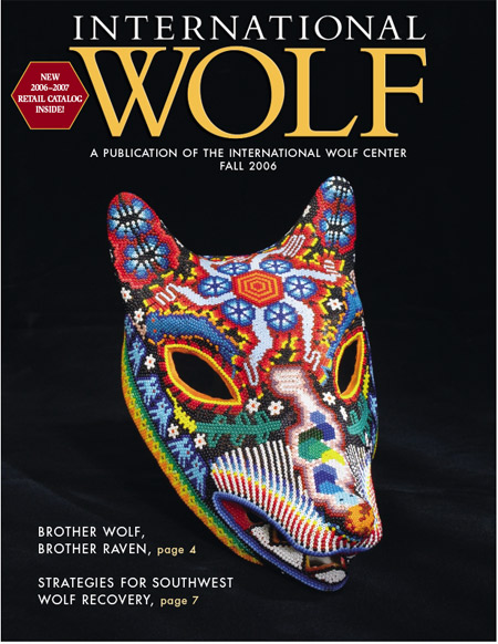 International Wolf Magazine - Fall 2006
